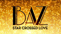 'Baz — Star Crossed Love' celebrates a successful first year